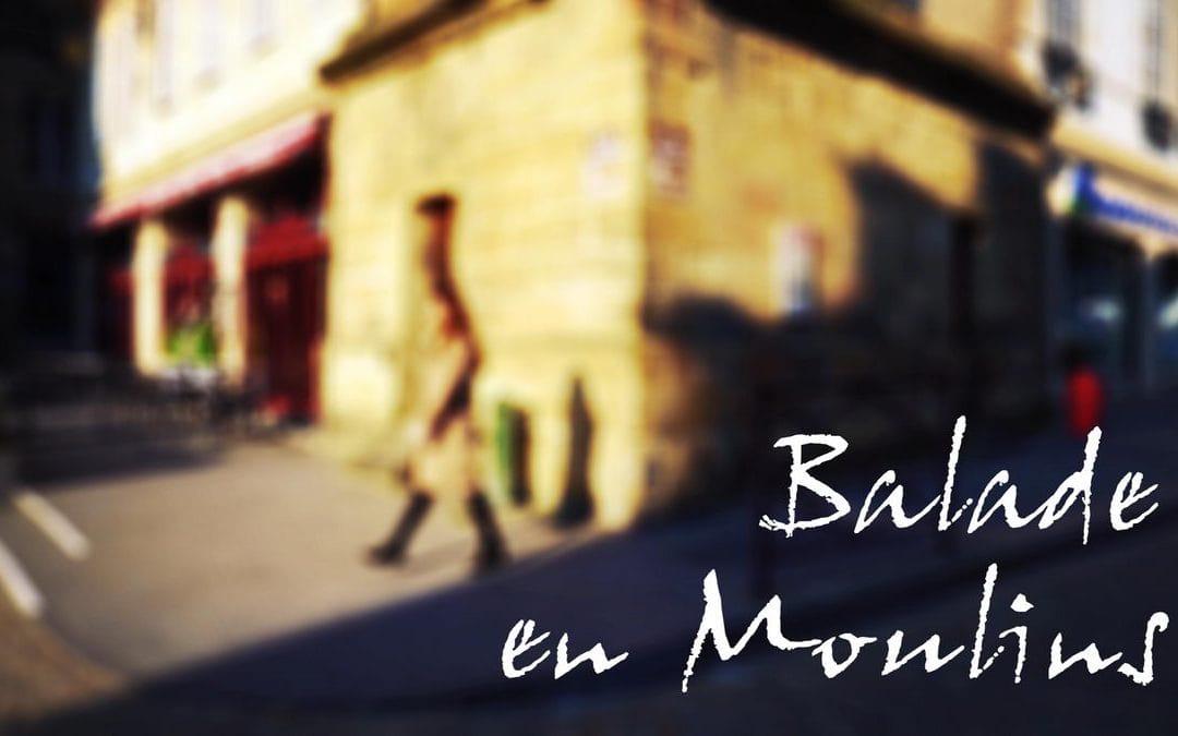 Vidéo – Balade en Moulins
